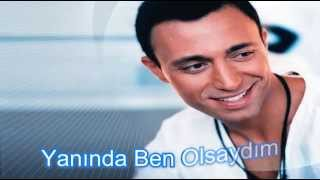 Mustafa Sandal - Ben Olsaydım (Lyrics)