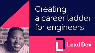 Creating a career ladder for engineers - Marco Rogers   #LeadDevNewYork