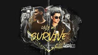 Denza ft. Christina Novelli - Only We Survive (Official Video)