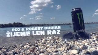 EGO ft. Robert Burian - Žijeme len raz (Dj Minco Mix)