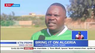 National under 17 football team are confident that they will bring positive results against Algeria
