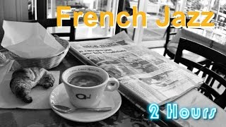 French Jazz and French Jazz Lounge Music: Best of French Jazz Instrumental and French Jazz Playlist