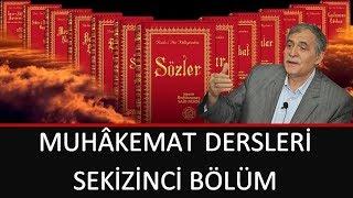 Prof. Dr. Şener Dilek - Muhâkemat - 08 - Hem De Nazar-ı Dikkate Almak...