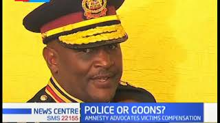 POLICE OR GOONS?: Officers' details yet to be disclosed, amnesty advocates victims compensation