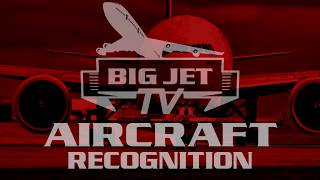 AIRCRAFT RECOGNITION - THE BIG TWINS (Part 1)