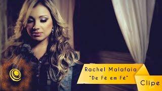 Rachel Malafaia - De Fé em Fé - Clipe oficial