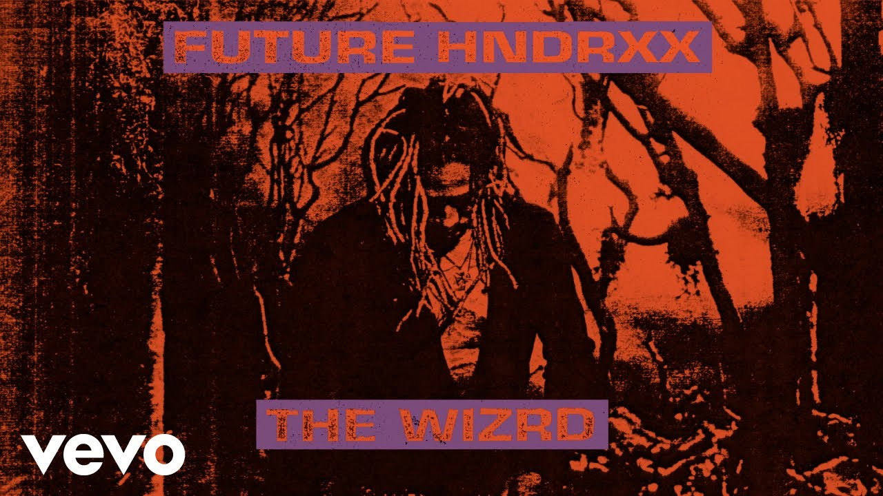 Future Hndrxx Presents: The WIZRD Album (Official Audio)