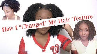 "YOU GOT ME! How I ""Changed"" My Hair Texture 