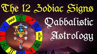 The 12 Zodiac Signs And Their Meaning - Qabbalistic Astrology