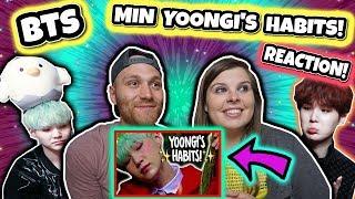 MIN YOONGI'S HABITS! Reaction