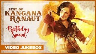 Best Of Kangana Ranaut Songs -  Birthday Special    Video Jukebox   Latest Hindi Songs