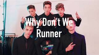 Runner (lyrics) - Why Don't We