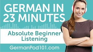23 Minutes of German Listening Comprehension for Absolute Beginner