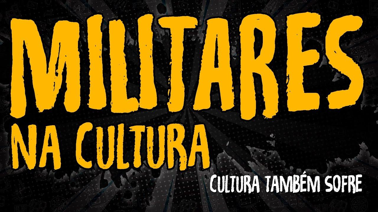 Militares na Cultura – Cultura Também Sofre