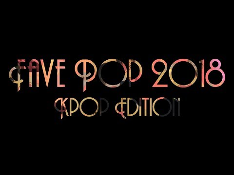 FavePop 2018 (KPop Edition) - Year End Mashup [25 Songs]