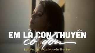 Em Là Con Thuyền Cô Đơn (Lofi Ver.) - Nguyễn Thái Học x 1992 | Lyric Video