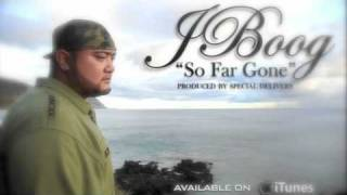 "J Boog - ""So Far Gone"" Produced by Special Delivery"