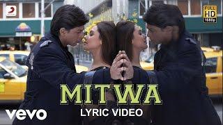 Mitwa Lyric - KANK|Shahrukh Khan,Rani Mukherjee|Shafqat Amanat Ali,Shankar Mahadevan