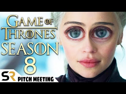 Game of Thrones Season 8 Pitch Meeting