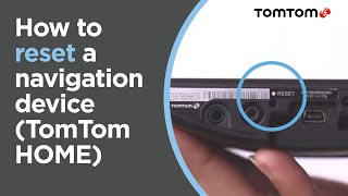 How To Reset A Navigation Device That Connects To TomTom HOME