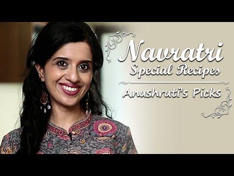 Navratri Special Recipes | Anushruti's Top 5 Picks