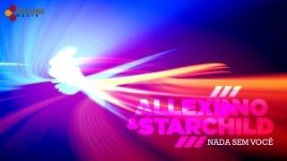 Allexinno & Starchild   Nada Sem Você (with Lyrics)