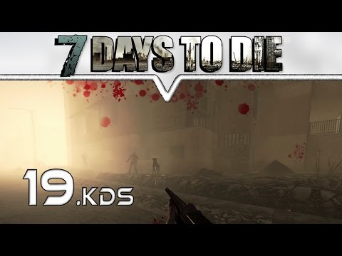 7 DAYS TO DIE ★ KDS ★  #19 Sei mein Luffa-Schwamm ★ Let's Play Deutsch German Gameplay