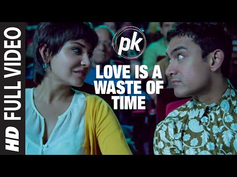 'Love Is A Waste Of Time' FULL VIDEO SONG | PK | Aamir Khan | Anushka Sharma | T-series Mp3
