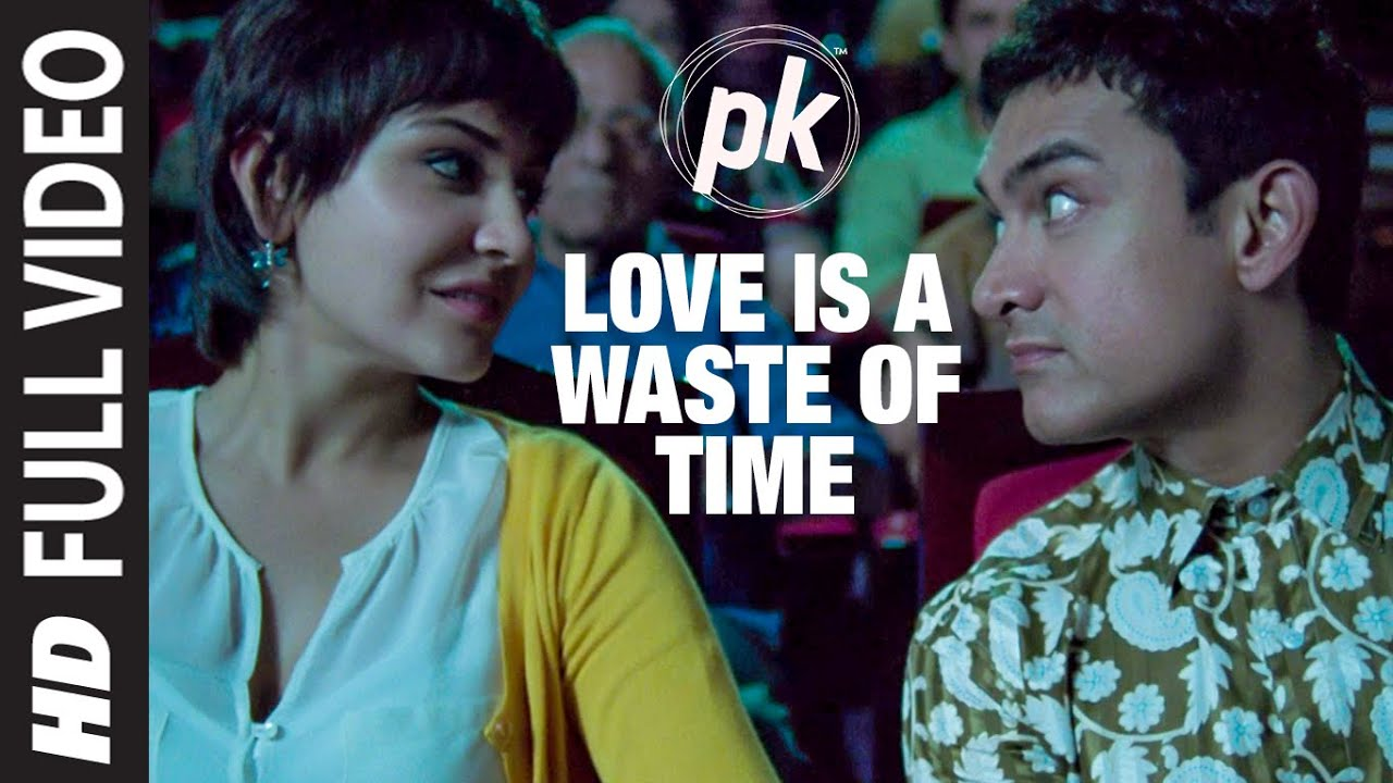 Love is a Waste of Time' FULL SONG | PK | Aamir Khan | Anushka Sharma | T-series - SONU NIGAM, SHREYA GHOSHAL Lyrics in hindi