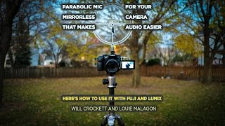 Great Parabolic Style Mic for Fuji and Lumix Cameras