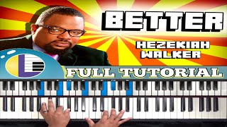 "🎵 Hezekiah Walker ""BETTER"" Piano tutorial: HEZEKIAH WALKER  2016 ""BETTER"" gospel piano tutorial"