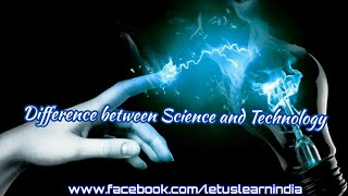 What Is The Difference Between Science and Technology?