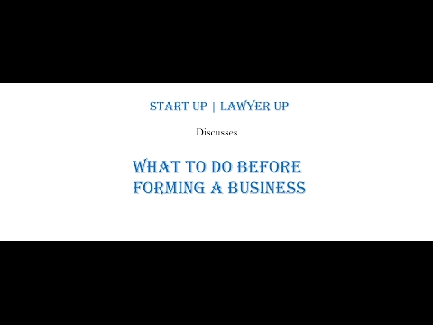 What to Do Before Forming a Business - Start Up | Lawyer Up