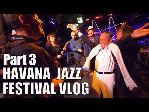 Havana Jazz Festival VLOG Part 3 (Final)