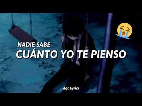Nadie sabe😔Cuanto Yo Te Pienso😭💔 - Elias Ayaviri ft Magda [Letra\/Lyrics] Rap triste 2020 🙌💔