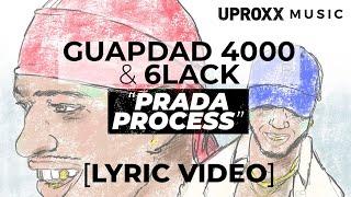 Guapdad 4000 ft. 6LACK - Prada Process (LYRICS) - UPROXX MUSIC