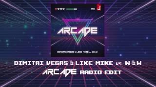 Dimitri Vegas & Like Mike vs W&W - Arcade (Radio Edit)