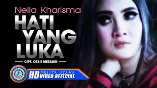 Gambar cover Nella Kharisma - Hati Yang Luka (Official Music Video)