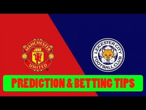 Manchester United vs Leicester Betting Tips And Predictions
