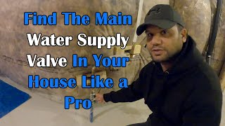 Where To Find The Main Water Supply Shut Off Valve For Your House!