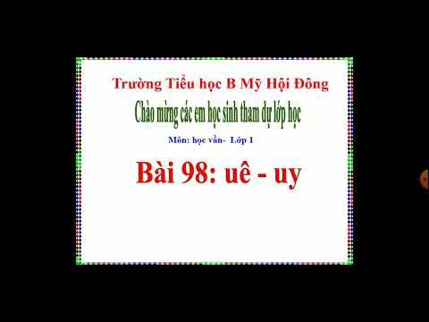 Học vần lớp 1. Uê- uy. GV Phan Thị Ngọc Thắm ( Tiểu học B Mỹ Hội Đông)