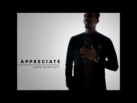 Andy BUMUNTU - Appreciate