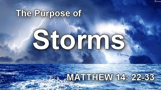 The Purpose of the Storms