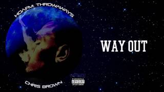 Chris Brown - WAY OUT (HOAFM: Throwaways) (THE FLAME - Official Exclusive Audio)