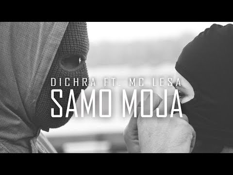 Dichra - Samo moja - feat. Lesa