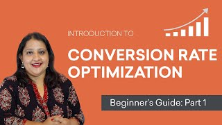 Introduction to Conversion Rate Optimization | Best practices for 2019