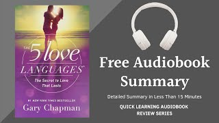 The 5 Love Languages The Secret to Love that Lasts by Gary Chapman   Detailed Summary Free Audiobook