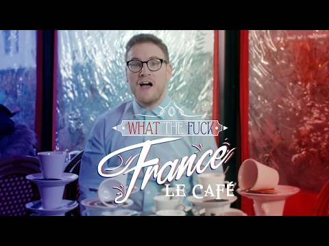 Frantíci, co ta káva? - What The Fuck France