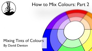 How to Mix Tints of Colours - How to Mix Colours: Part 2