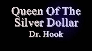 Queen Of The Silver Dollar - Dr. Hook